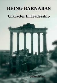 Being Barnabas: Character In Leadership